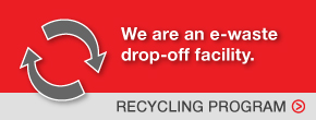 We are an e-waste drop-off facility. View our recycling program