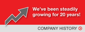 We've been steadily growing for 20 years! View company history